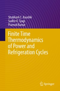 Cover Finite Time Thermodynamics of Power and Refrigeration Cycles