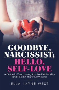 Cover Goodbye, Narcissist; Hello, Self-Love