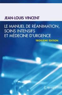 Cover Le manuel de réanimation, soins intensifs et médecine d'urgence