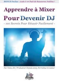 Cover Apprendre à Mixer Pour Devenir DJ
