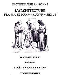 Cover Dictionnaire raisonné de l'architecture française du XIe au XVIe siècle TI