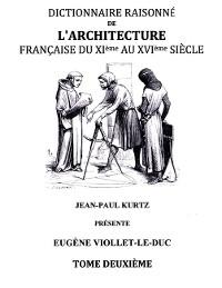 Cover Dictionnaire Raisonné de l'Architecture Française du XIe au XVIe siècle Tome II