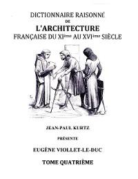 Cover Dictionnaire Raisonné de l'Architecture Française du XIe au XVIe siècle - Tome IV