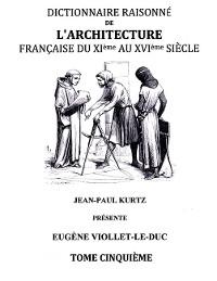 Cover Dictionnaire Raisonné de l'Architecture Française du XIe au XVIe siècle Tome V