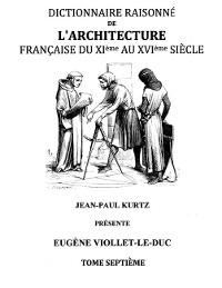 Cover Dictionnaire Raisonné de l'Architecture Française du XIe au XVIe siècle Tome VII