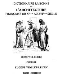 Cover Dictionnaire Raisonné de l'Architecture Française du XIe au XVIe siècle Tome VIII