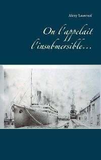 Cover On l'appelait l'insubmersible...