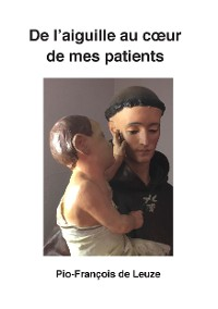 Cover De l'aiguille au cœur de mes patients