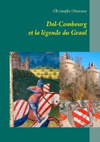 Cover Dol-Combourg et la légende du Graal