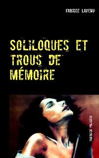 Cover Soliloques et trous de mémoire