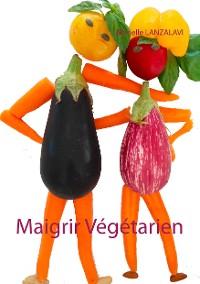 Cover Maigrir Végétarien