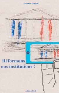 Cover Réformons nos institutions !