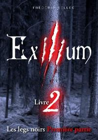 Cover Exilium - Livre 2 : Les legs noirs (première partie)