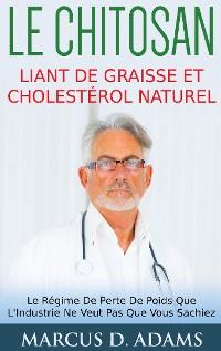 Cover Le Chitosan - Liant de Graisse et Cholestérol Naturel