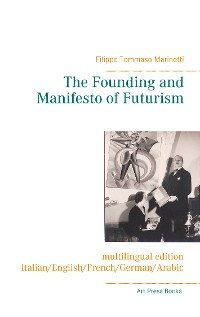 Cover The Founding and Manifesto of Futurism (multilingual edition)