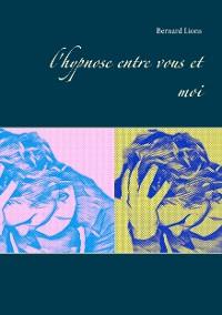 Cover l'hypnose entre vous et moi