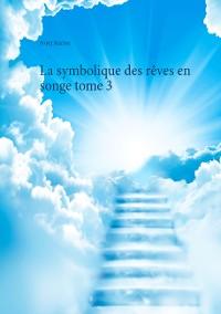 Cover La symbolique des rêves en songe tome 3