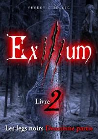 Cover Exilium - Livre 2 : Les legs noirs (deuxième partie)