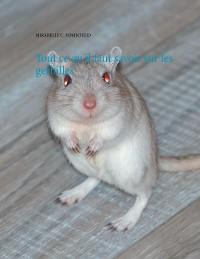 Cover Tout ce qu'il faut savoir sur les gerbilles
