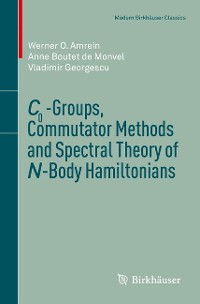 Cover C0-Groups, Commutator Methods and Spectral Theory of N-Body Hamiltonians