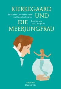 Cover Kierkegaard und die Meerjungfrau