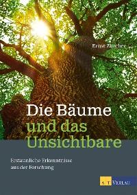 Cover Die Bäume und das Unsichtbare - eBook