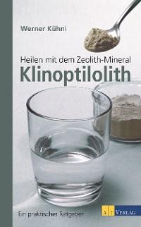 Cover Heilen mit dem Zeolith-Mineral Klinoptilolith - eBook