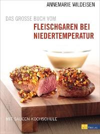 Cover Das grosse Buch vom Fleischgaren bei Niedertemperatur - eBook