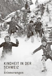 Cover Kindheit in der Schweiz. Erinnerungen