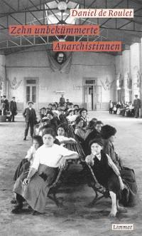 Cover Zehn unbekümmerte Anarchistinnen
