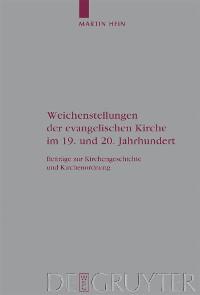 Cover Weichenstellungen der evangelischen Kirche im 19. und 20. Jahrhundert