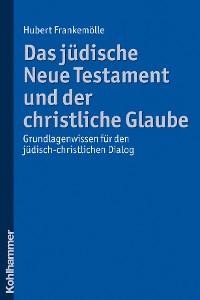 Cover Das jüdische Neue Testament und der christliche Glaube