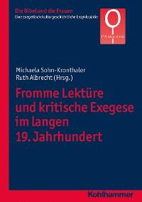 Cover Fromme Lektüre und kritische Exegese im langen 19. Jahrhundert