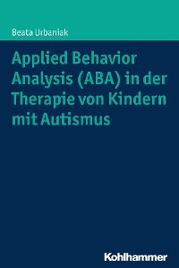 Cover Applied Behavior Analysis (ABA) in der Therapie von Kindern mit Autismus
