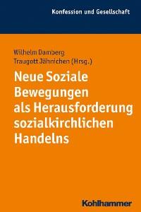 Cover Neue Soziale Bewegungen als Herausforderung sozialkirchlichen Handelns