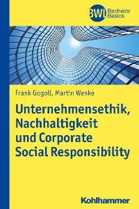 Cover Unternehmensethik, Nachhaltigkeit und Corporate Social Responsibility
