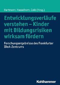 Cover Entwicklungsverläufe verstehen - Kinder mit Bildungsrisiken wirksam fördern