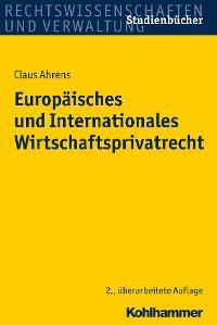 Cover Europäisches und Internationales Wirtschaftsprivatrecht