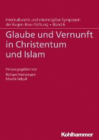 Cover Glaube und Vernunft in Christentum und Islam