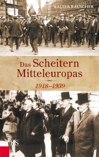 Cover Das Scheitern Mitteleuropas
