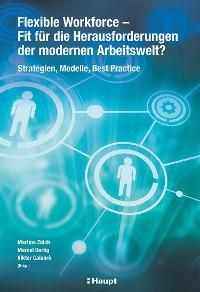 Cover Flexible Workforce - Fit für die Herausforderungen der modernen Arbeitswelt?