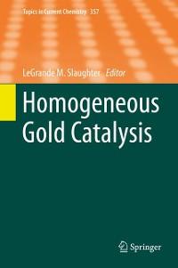 Cover Homogeneous Gold Catalysis