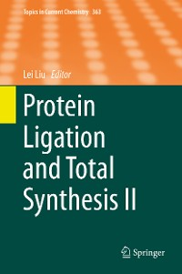 Cover Protein Ligation and Total Synthesis II