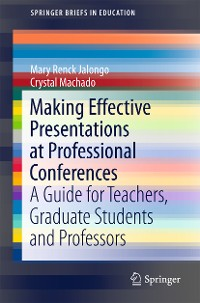 Cover Making Effective Presentations at Professional Conferences