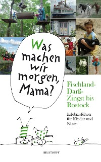 Cover Was machen wir morgen, Mama? Fischland-Darß-Zingst bis Rostock