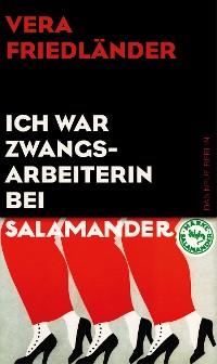 Cover Ich war Zwangsarbeiterin bei Salamander