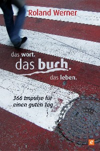 Cover Das Wort. Das Buch. Das Leben.