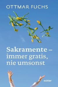 Cover Sakramente - immer gratis, nie umsonst
