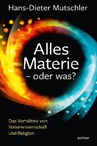 Cover Alles Materie - oder was?