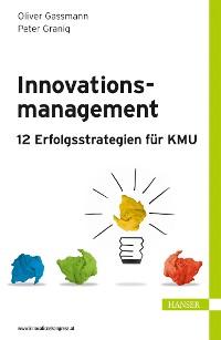 Cover Innovationsmanagement – 12 Erfolgsstrategien für KMU